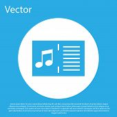 Blue Music Book With Note Icon Isolated On Blue Background. Music Sheet With Note Stave. Notebook Fo poster