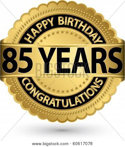 Happy Birthday 85 Years Gold Label, Vector Illustration