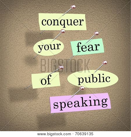 Conquer your fear of public speaking words on papers pinned to a bulletin board, advice to overcome stage fright when giving a major speech at an event or meeting