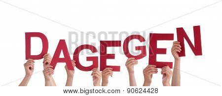 People Hold Red German Dagegen Means Against It