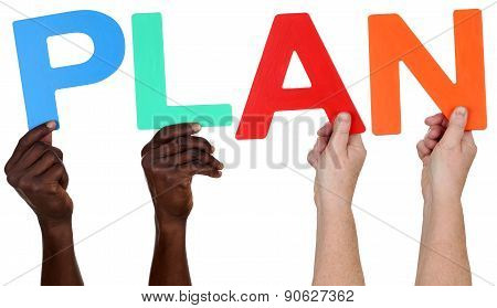 Multi Ethnic Group Of People Holding The Word Plan