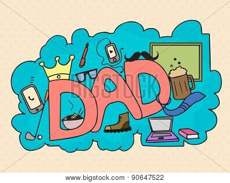 Stylish text Dad with different elements for Happy Father's Day celebration.