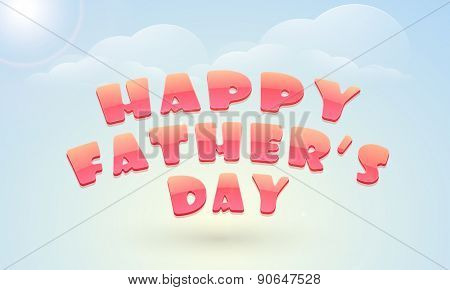 Stylish text Happy Father's Day on cloudy background, can be used as poster, banner or flyer design.