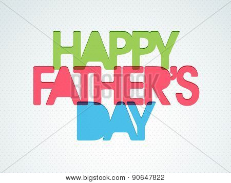 Stylish poster, banner or flyer design decorated with colorful text Happy Father's Day on shiny background.