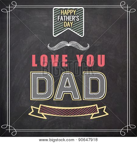 Happy Father's Day celebration with stylish text Love You Dad on chalkboard background.