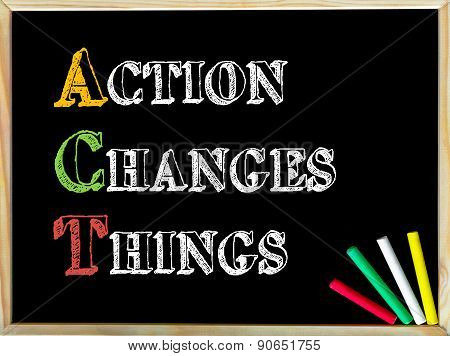 Acronym Act As Action Changes Things