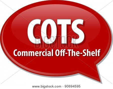 word speech bubble illustration of business acronym term COTS Commercial off the Shelf