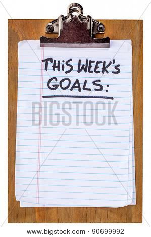 this week goals - handwritten note on an isolated clipboard, motivational concept