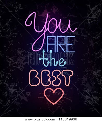 You Are The Best, Glowing Neon Light Wire Text