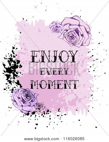 Floral Fashion Design Card With Slogan, Enjoy The Moment Vector Watercolor Print