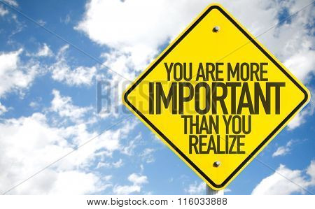 You Are More Important Than You Realize sign with sky background