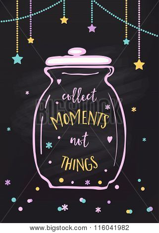 Collect Moments Not Things. Glass Jar and Lettering Sign