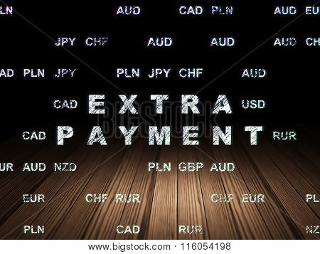 Currency concept: Extra Payment in grunge dark room