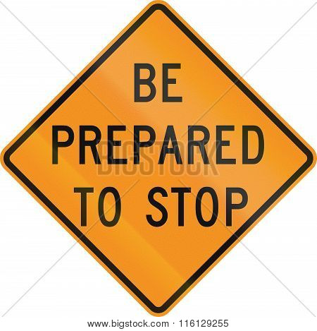 Temporary Road Control Version - Be Prepared To Stop