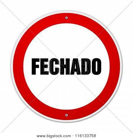 Red And White Circular Fechado Sign