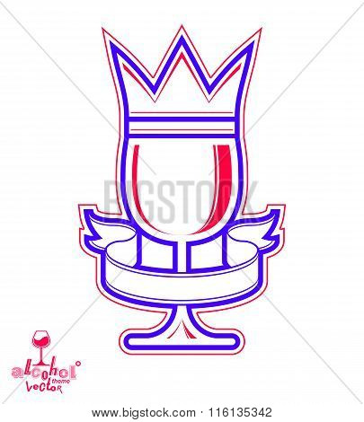 Monarch Wineglass With Decorative Crown And Simple Ribbon, Royal Theme Vector Symbol Isolated On Whi