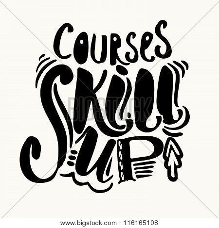 Education And Skill Up Concept Hand Lettering Motivation Poster.