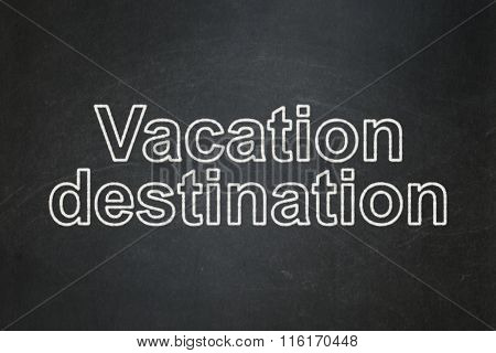 Vacation concept: Vacation Destination on chalkboard background