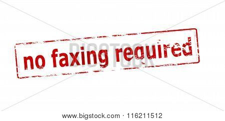 Rubber stamp with text no faxing required inside vector illustration