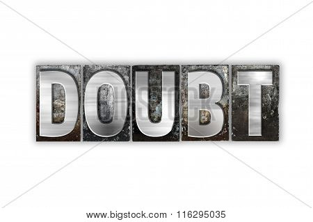 Doubt Concept Isolated Metal Letterpress Type