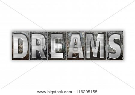 Dreams Concept Isolated Metal Letterpress Type