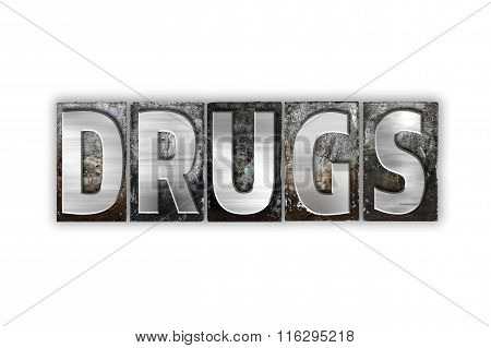 Drugs Concept Isolated Metal Letterpress Type