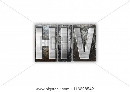 Hiv Concept Isolated Metal Letterpress Type