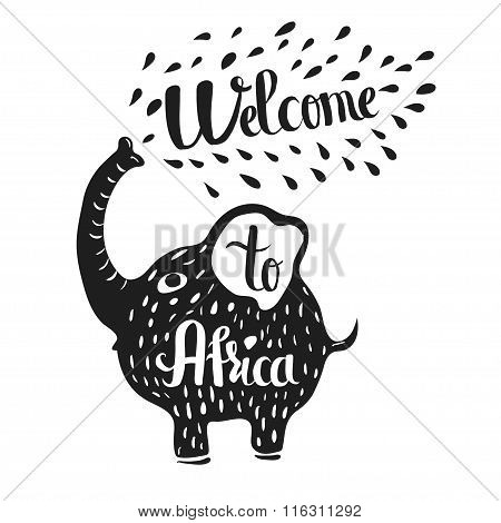 Hand Drawn Lettering Typography Poster. Welcome To Africa Travel Quote. Isolated Silhouette Of An El