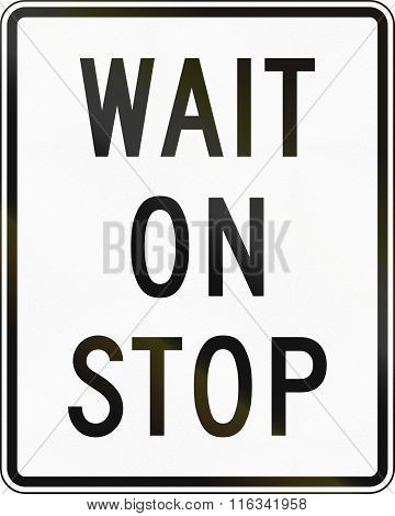 United States Mutcd Road Sign - Wait On Stop