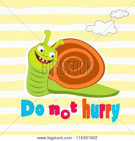 Cut Snail Cartoon With Do Not Hurry Message