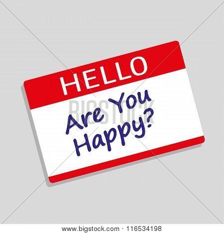 Hello Are You Happy?