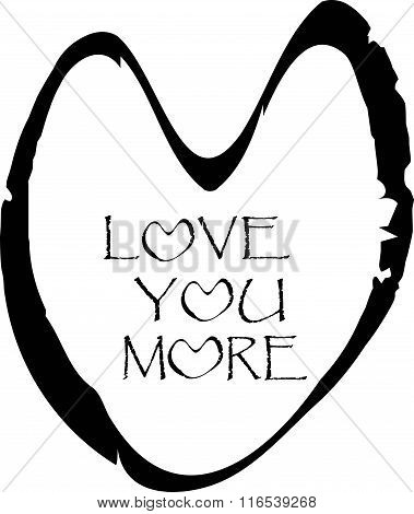 Saint Valentines day greeting card. Black inscription Love you more on white background