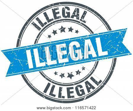 illegal blue round grunge vintage ribbon stamp