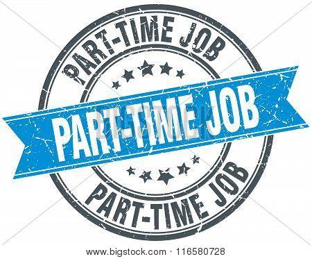 part-time job blue round grunge vintage ribbon stamp