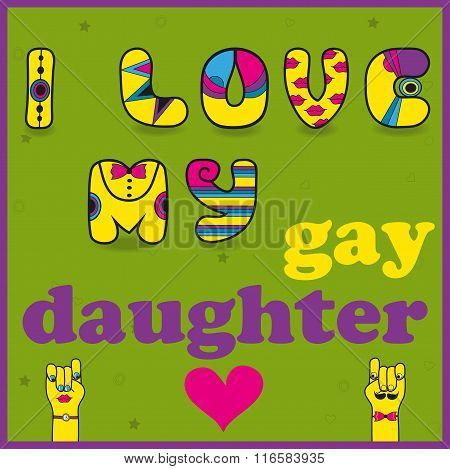 Inscription I Love My Gay Daughter