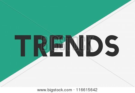 Trends New Modern Style Trendy Concept