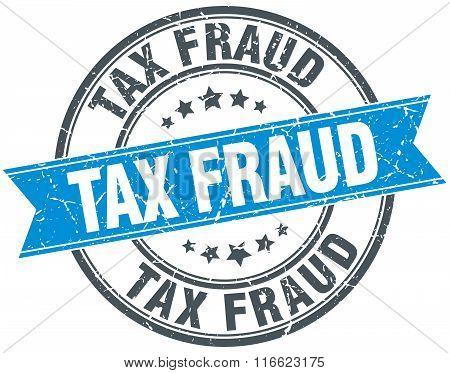 tax fraud blue round grunge vintage ribbon stamp