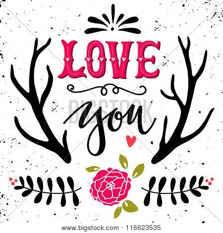 Love You. Hand Drawn Vintage Illustration With Hand-lettering.