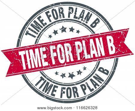 Time For Plan B Red Round Grunge Vintage Ribbon Stamp