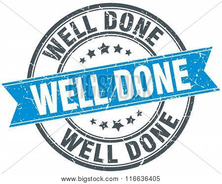 Well Done Blue Round Grunge Vintage Ribbon Stamp