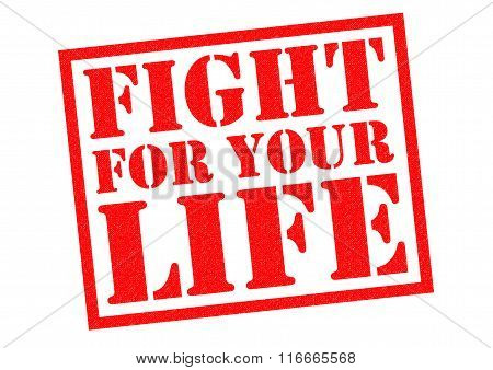 FIGHT FOR YOUR LIFE red Rubber Stamp over a white background.