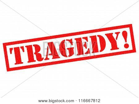 TRAGEDY! red Rubber Stamp over a white background.