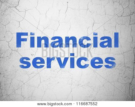 Currency concept: Financial Services on wall background