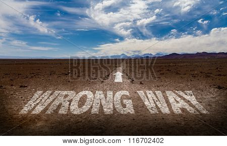 Wrong Way written on desert road
