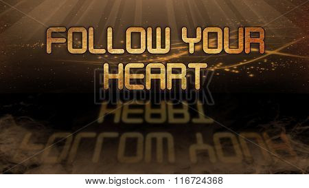 Gold Quote - Follow Your Heart