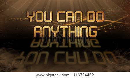 Gold Quote - You Can Do Anything