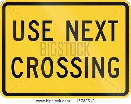 United States Mutcd Road Sign - Use Next Crossing