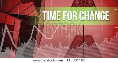 The word time for change and stocks and shares against skyscraper