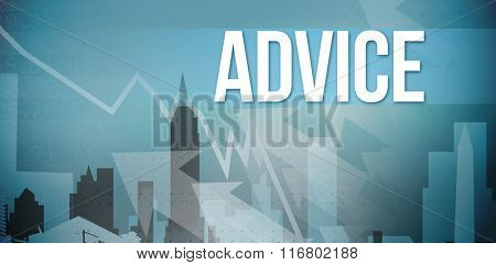 The word advice and stocks and shares against cityscape stencil design