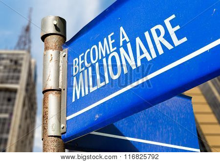 Become a Millionaire written on road sign